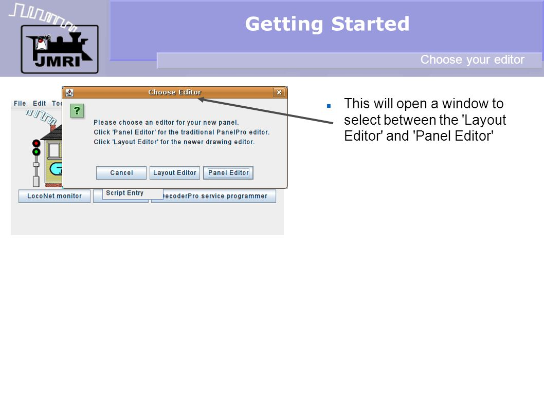 Getting Started Choose your editor.