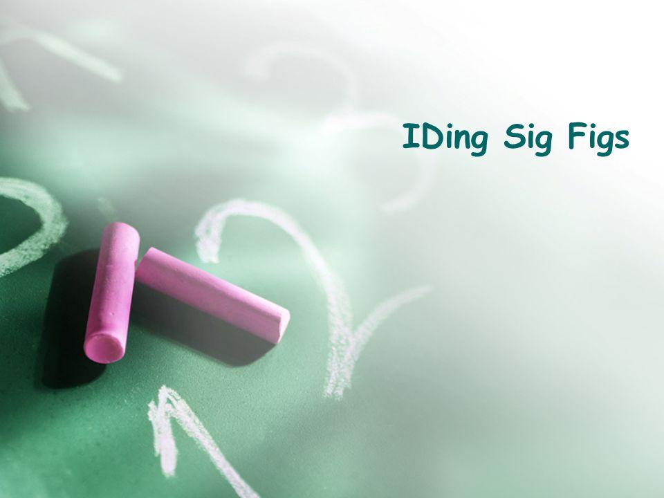 IDing Sig Figs