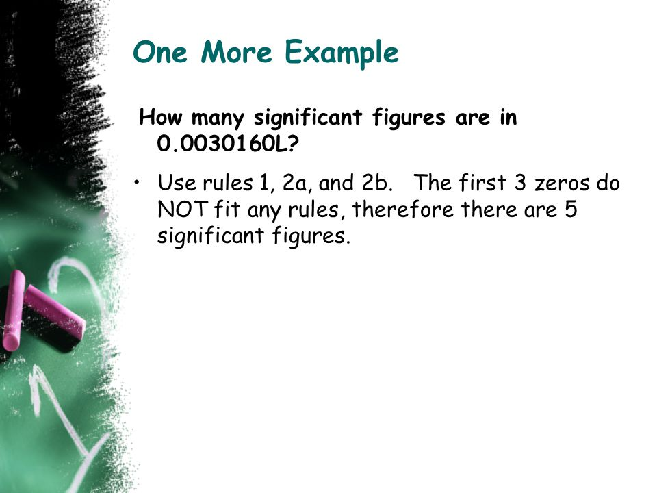 One More Example How many significant figures are in 0.0030160L