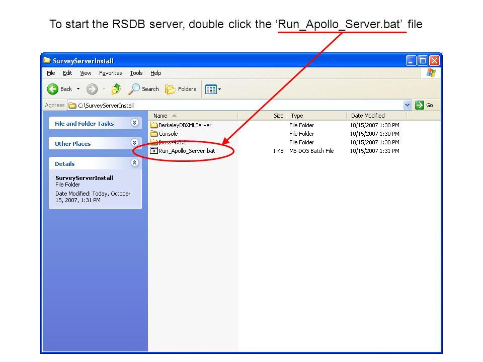 To start the RSDB server, double click the 'Run_Apollo_Server