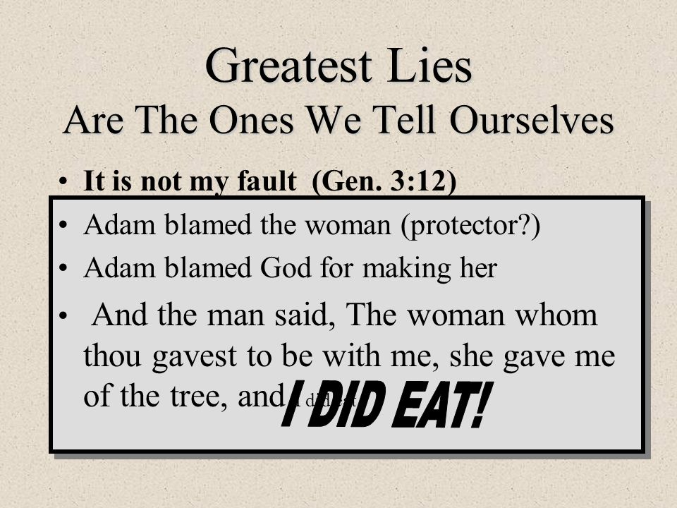Greatest Lies Are The Ones We Tell Ourselves