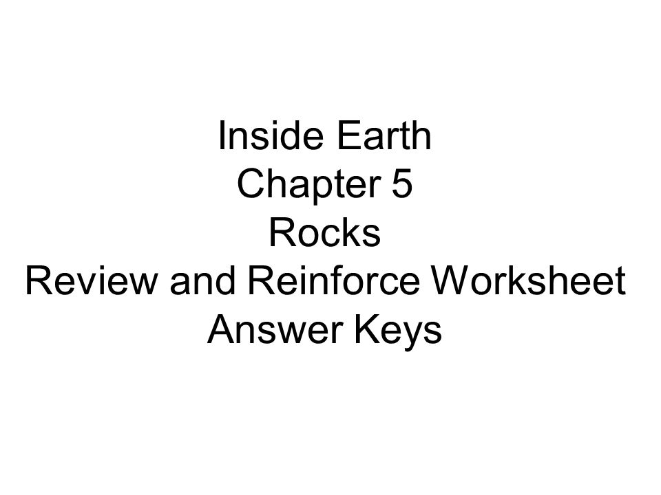 Inside Earth Chapter 5 Rocks Review and Reinforce Worksheet Answer Keys