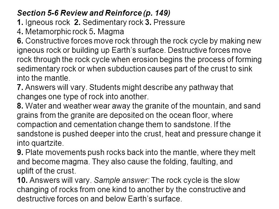 Section 5-6 Review and Reinforce (p. 149) 1. Igneous rock 2