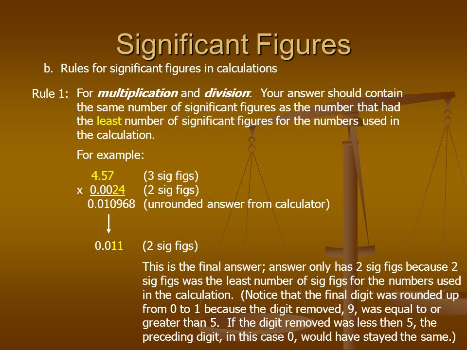 Significant Figures b. Rules for significant figures in calculations