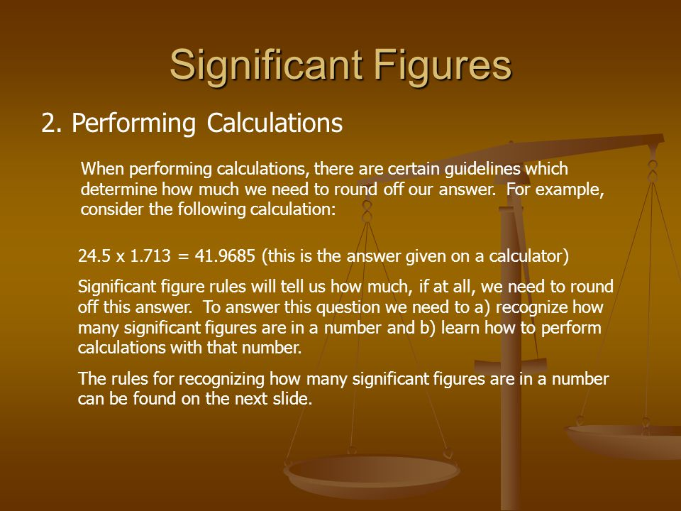 Significant Figures 2. Performing Calculations