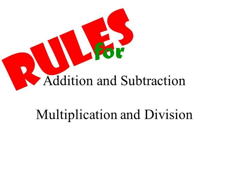 Rules for Addition and Subtraction Multiplication and Division
