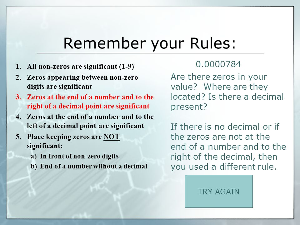 Remember your Rules: 0.0000784. All non-zeros are significant (1-9) Zeros appearing between non-zero digits are significant.