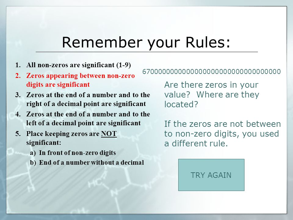 Remember your Rules: All non-zeros are significant (1-9) Zeros appearing between non-zero digits are significant.