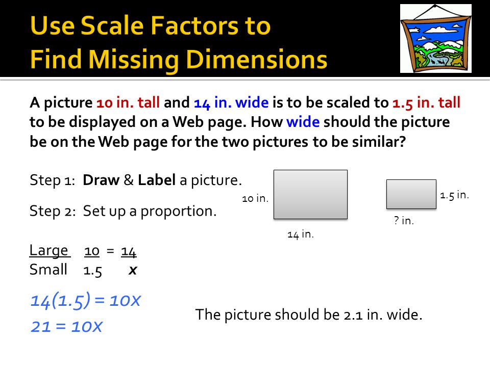 Use Scale Factors to Find Missing Dimensions