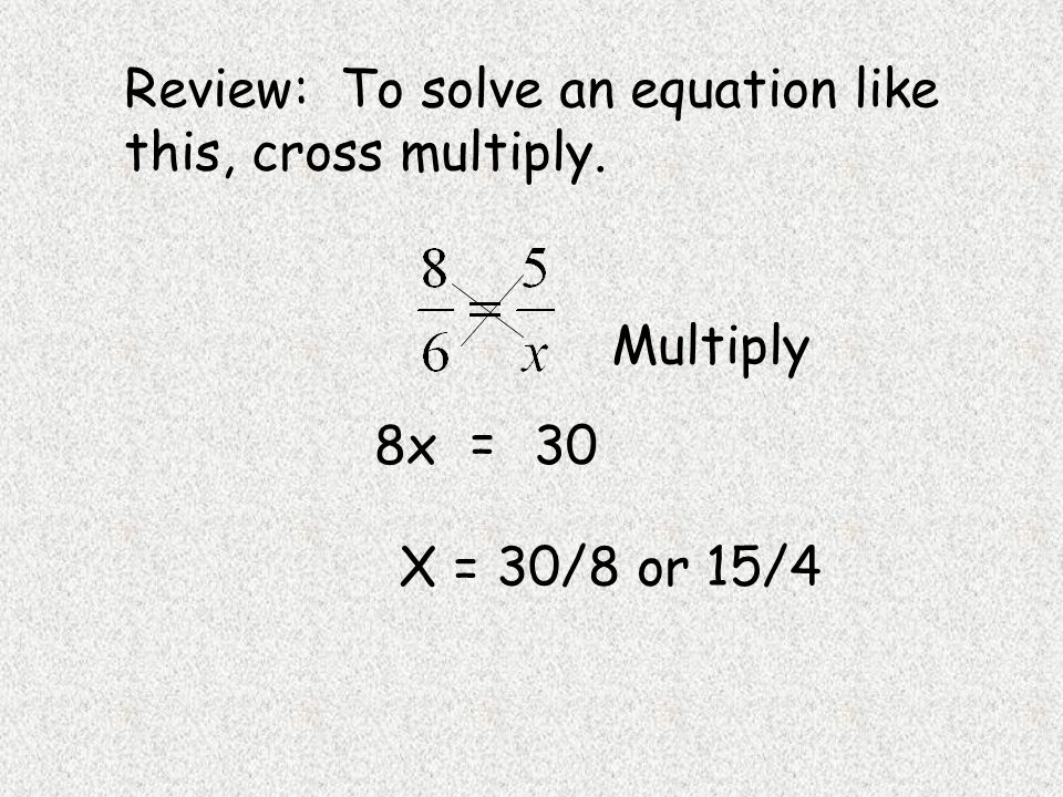 Review: To solve an equation like