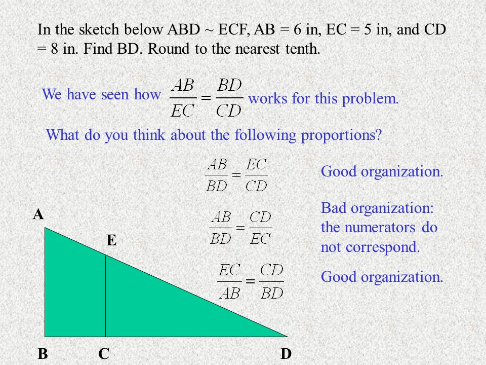 In the sketch below ABD ~ ECF, AB = 6 in, EC = 5 in, and CD = 8 in