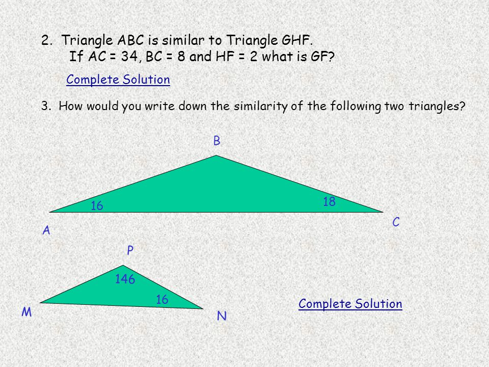 2. Triangle ABC is similar to Triangle GHF.