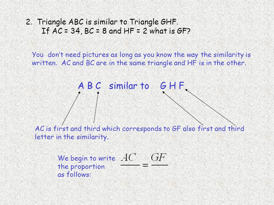 A B C similar to G H F 2. Triangle ABC is similar to Triangle GHF.