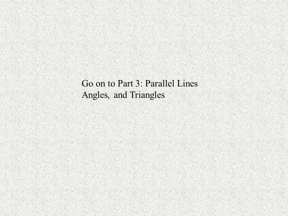 Go on to Part 3: Parallel Lines