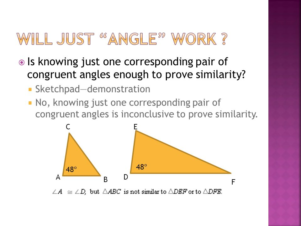 Will just Angle Work Is knowing just one corresponding pair of congruent angles enough to prove similarity