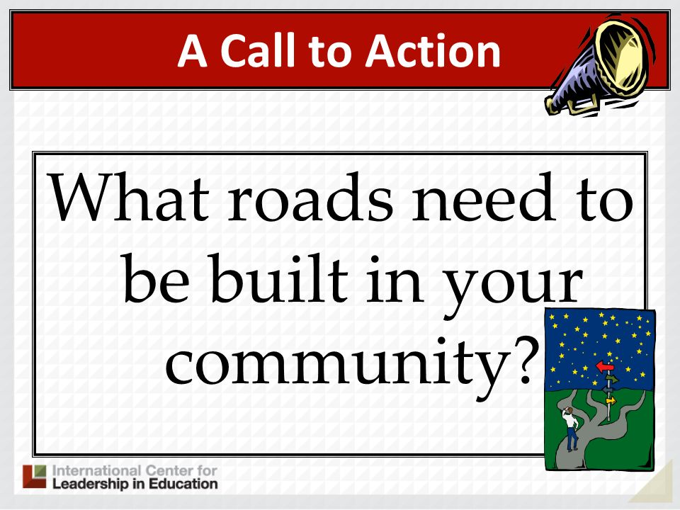 What roads need to be built in your community
