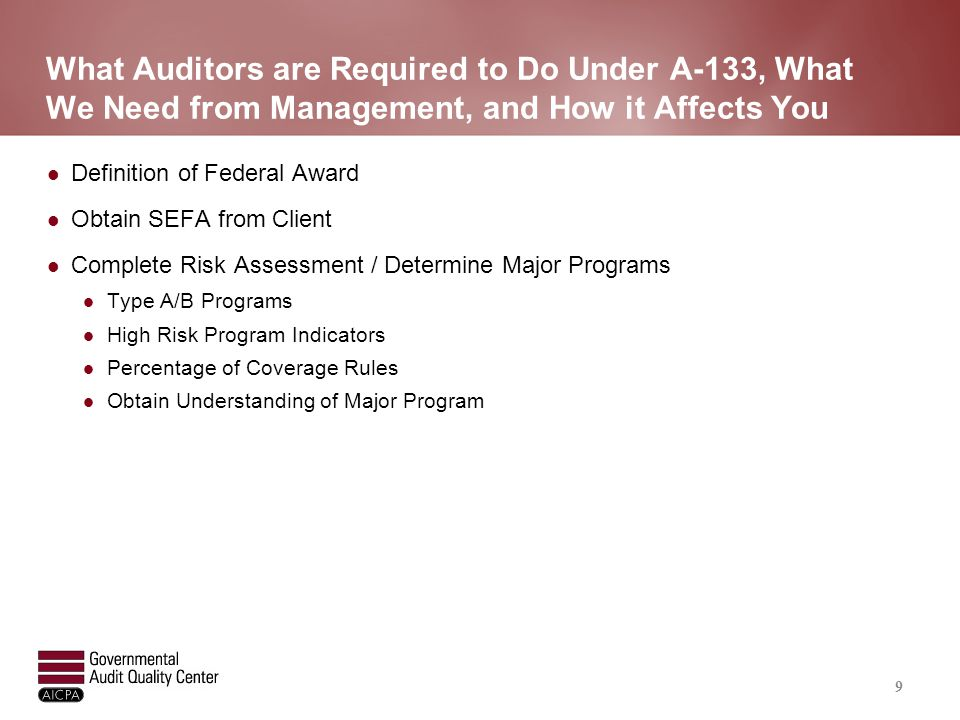 What Auditors are Required to Do Under A-133, What We Need from Management, and How it Affects You (continued)