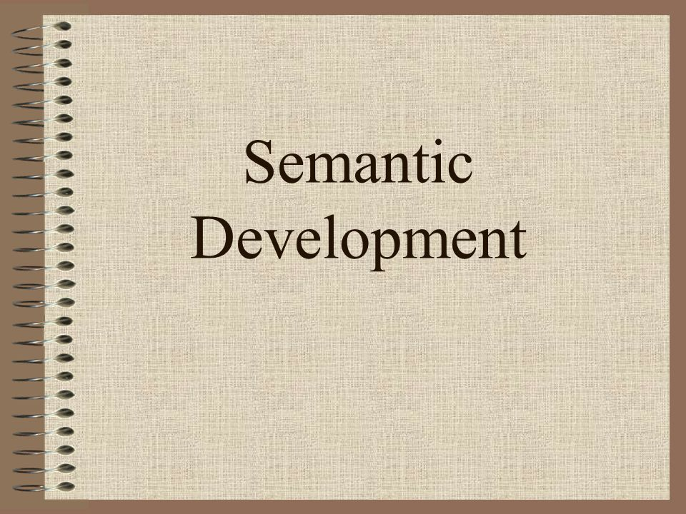 Semantic Development