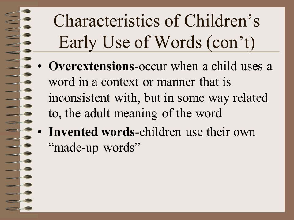 Characteristics of Children's Early Use of Words (con't)