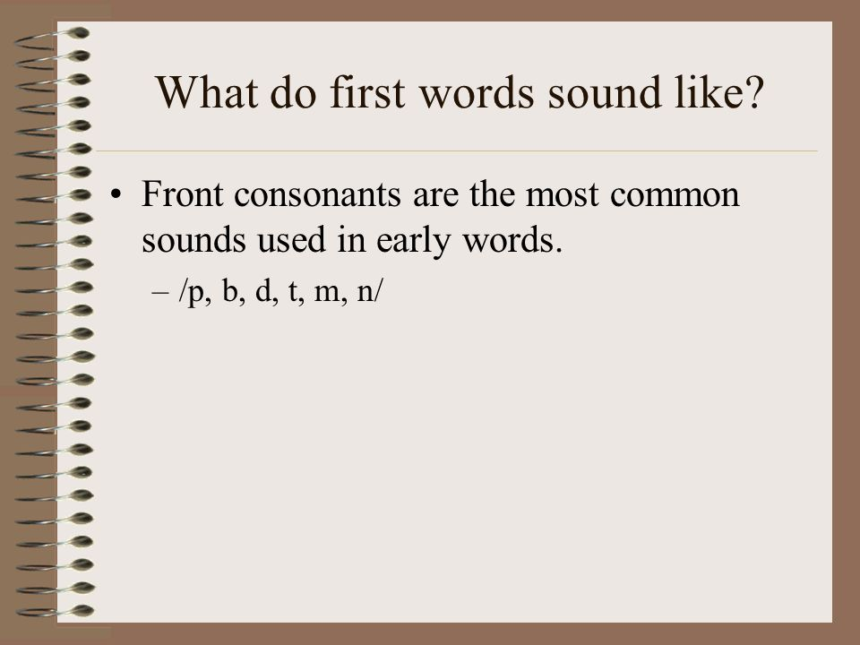 What do first words sound like