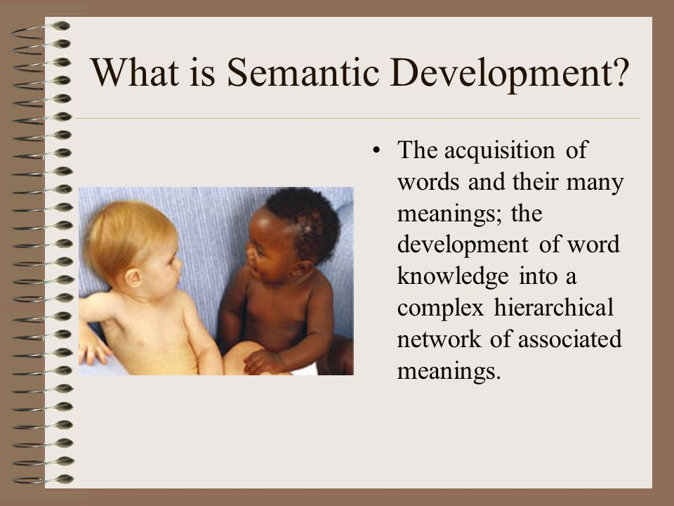 What is Semantic Development