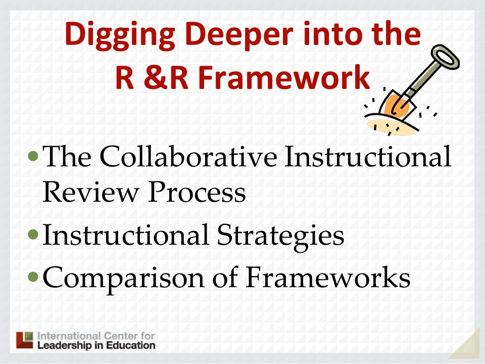 Digging Deeper into the R &R Framework