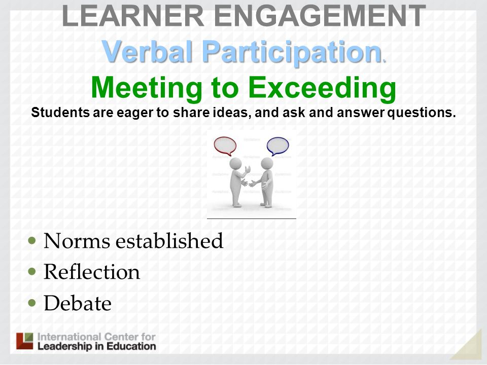 LEARNER ENGAGEMENT Verbal Participation