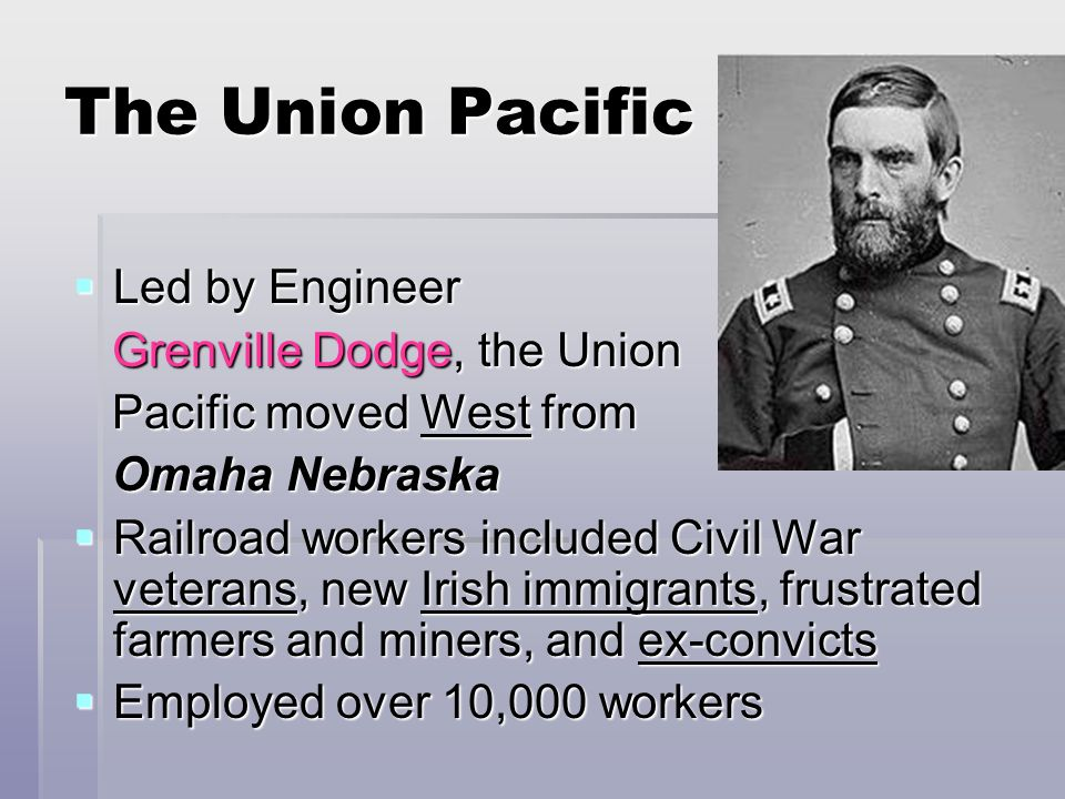 The Union Pacific Led by Engineer Grenville Dodge, the Union