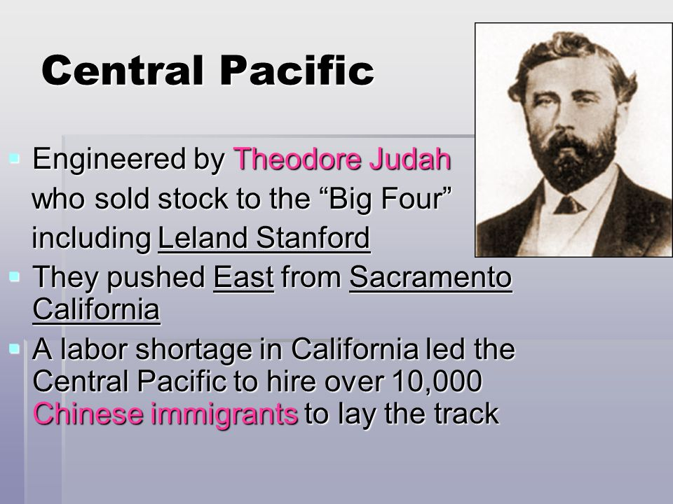 Central Pacific Engineered by Theodore Judah