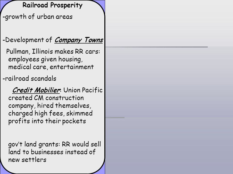 Railroad Prosperity -growth of urban areas. -Development of Company Towns.
