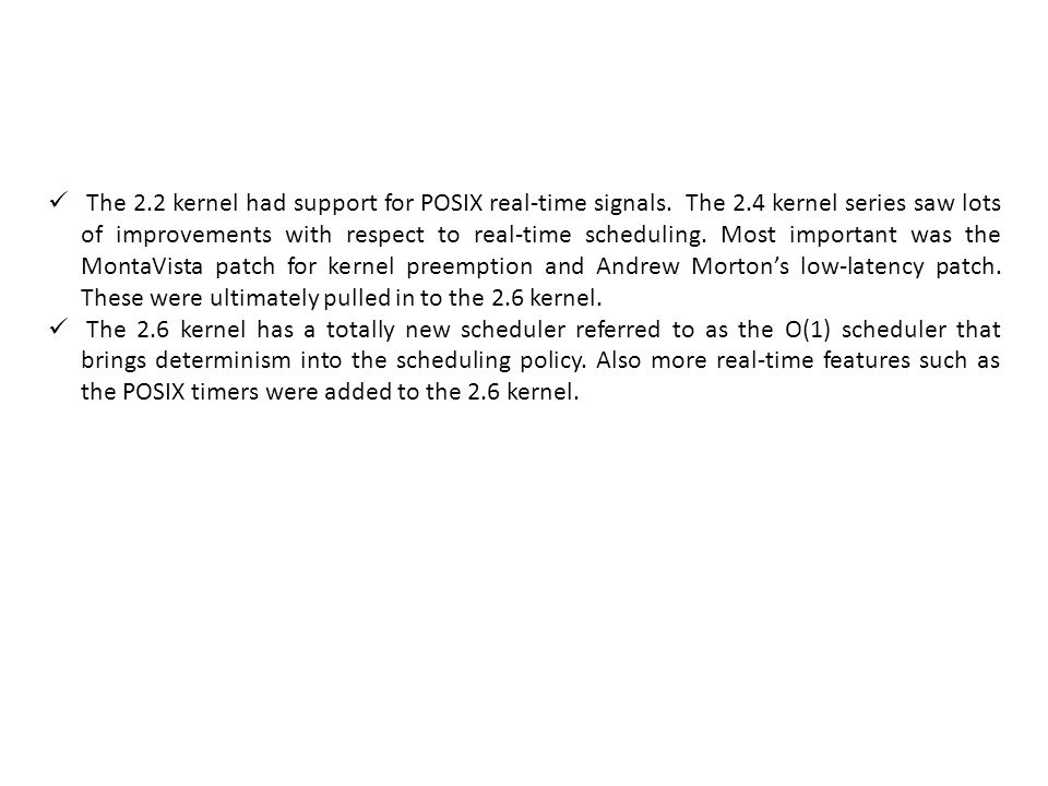 The 2. 2 kernel had support for POSIX real-time signals. The 2