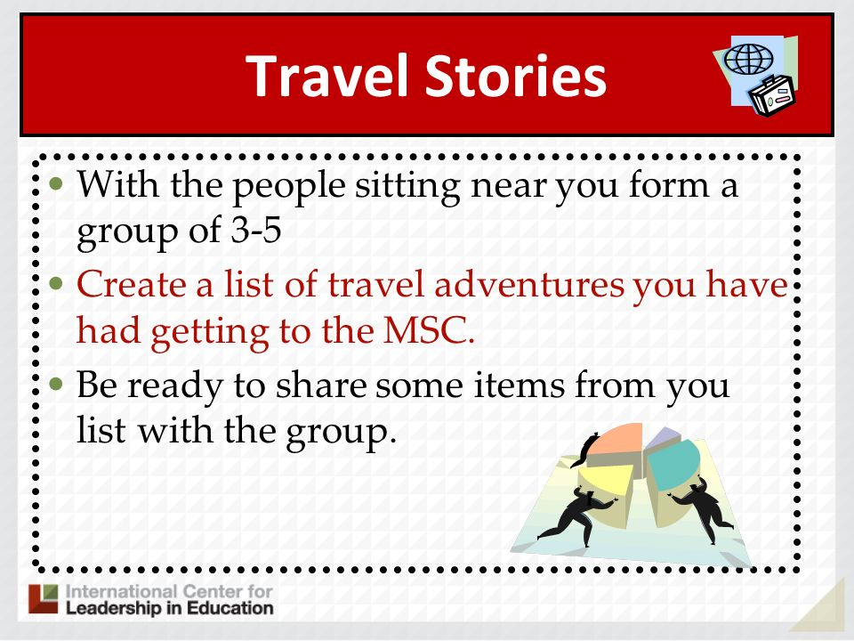 Travel Stories With the people sitting near you form a group of 3-5