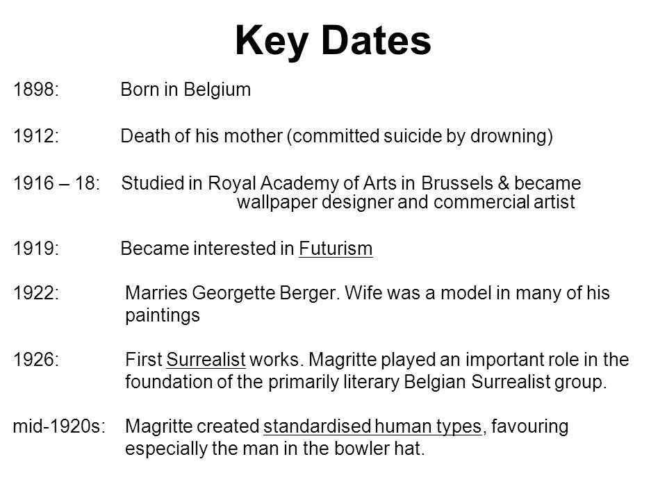 Key Dates 1898: Born in Belgium