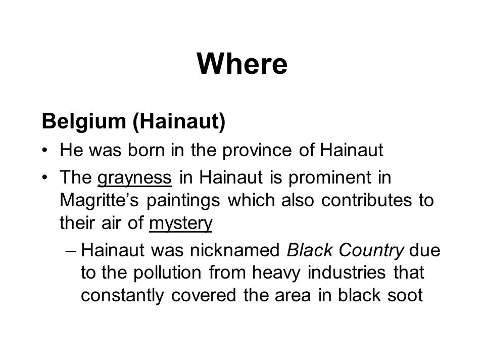 Where Belgium (Hainaut) He was born in the province of Hainaut
