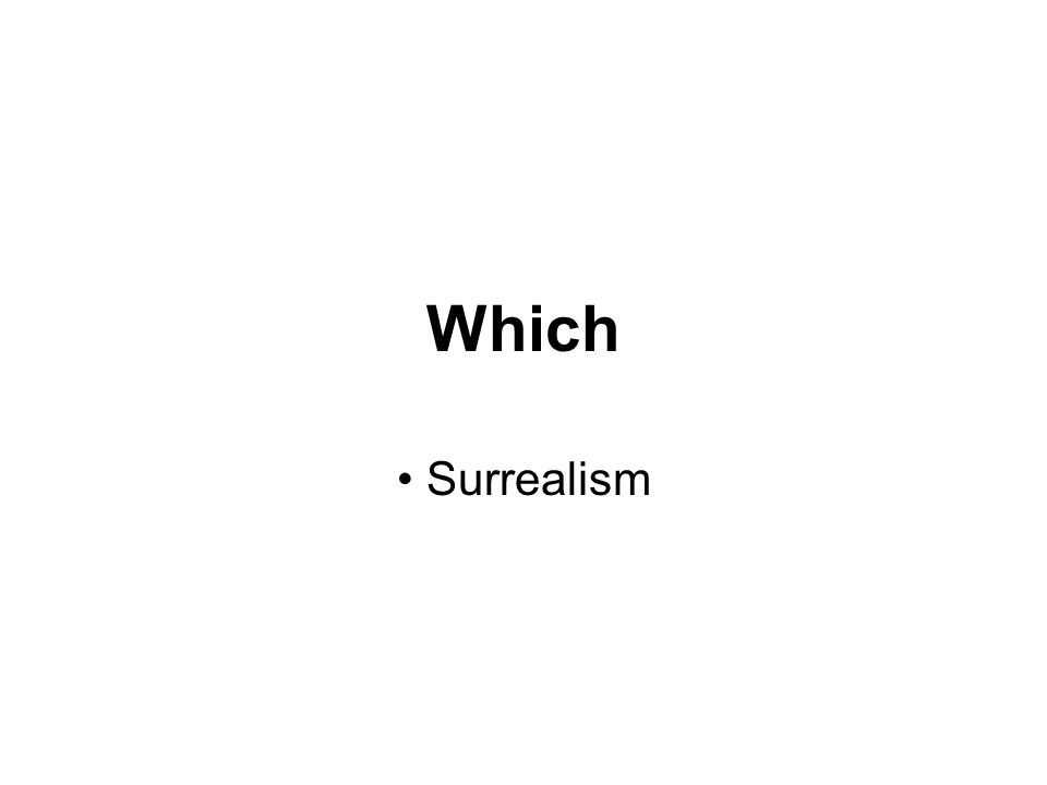 Which Surrealism