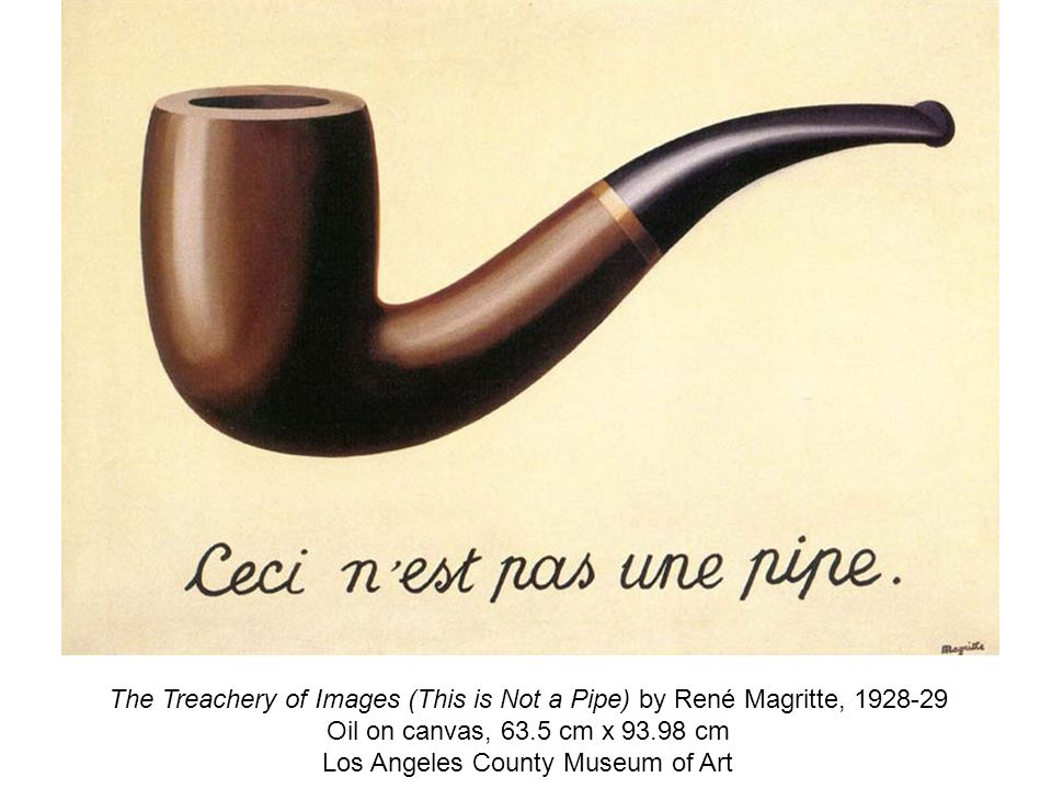 The Treachery of Images (This is Not a Pipe) by René Magritte, 1928-29