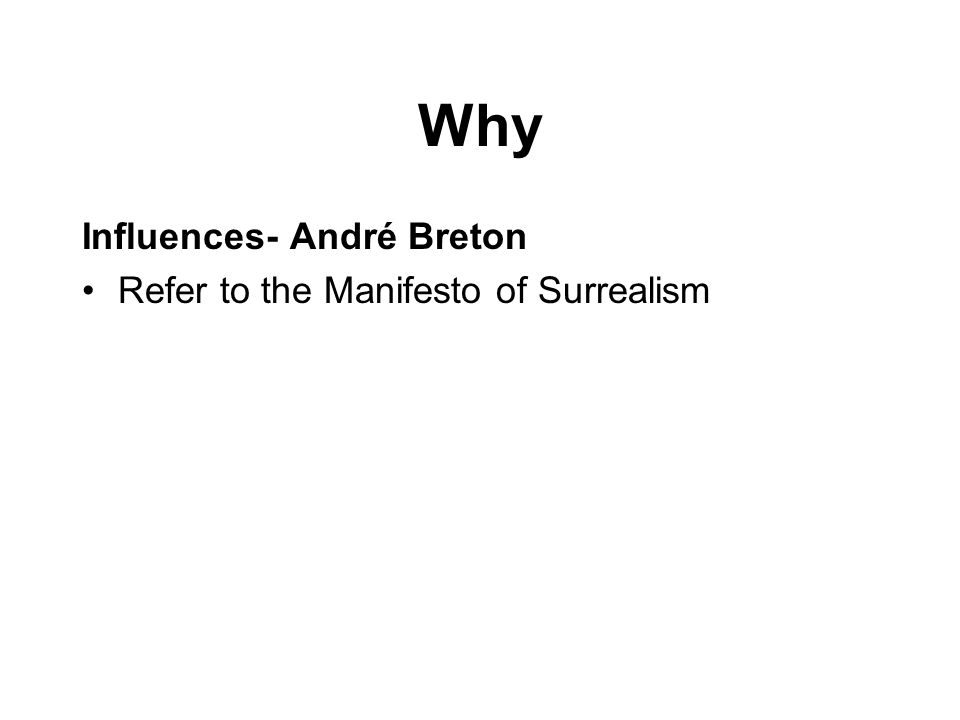 Why Influences- André Breton Refer to the Manifesto of Surrealism