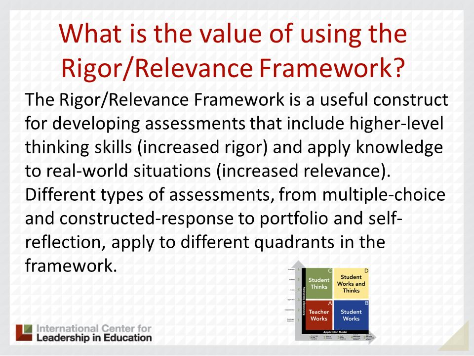 What is the value of using the Rigor/Relevance Framework