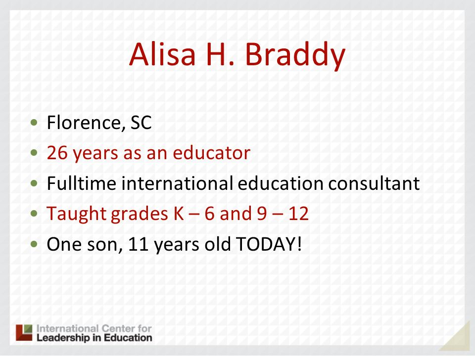 Alisa H. Braddy Florence, SC 26 years as an educator