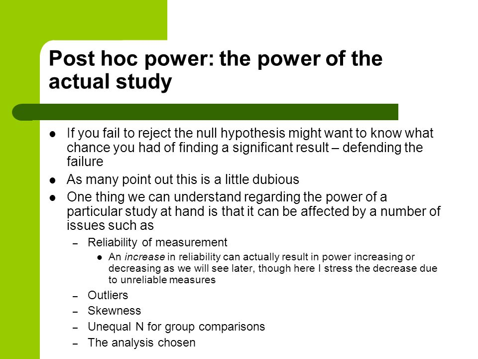 Post hoc power: the power of the actual study
