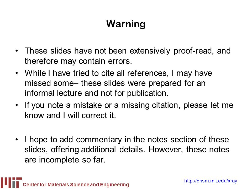 Warning These slides have not been extensively proof-read, and therefore may contain errors.