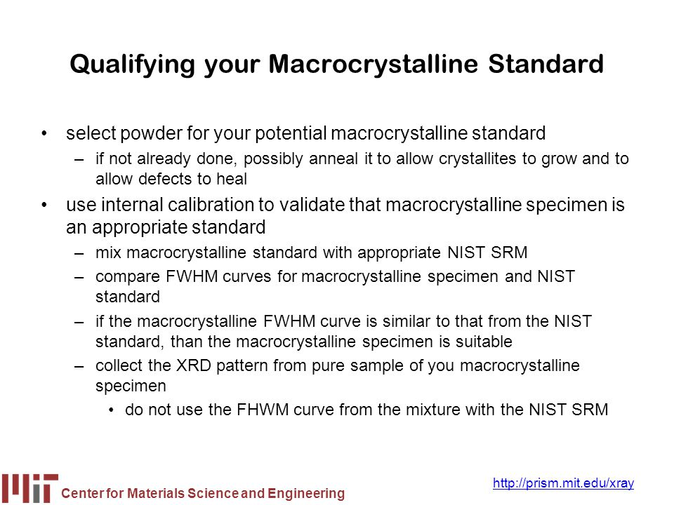 Qualifying your Macrocrystalline Standard