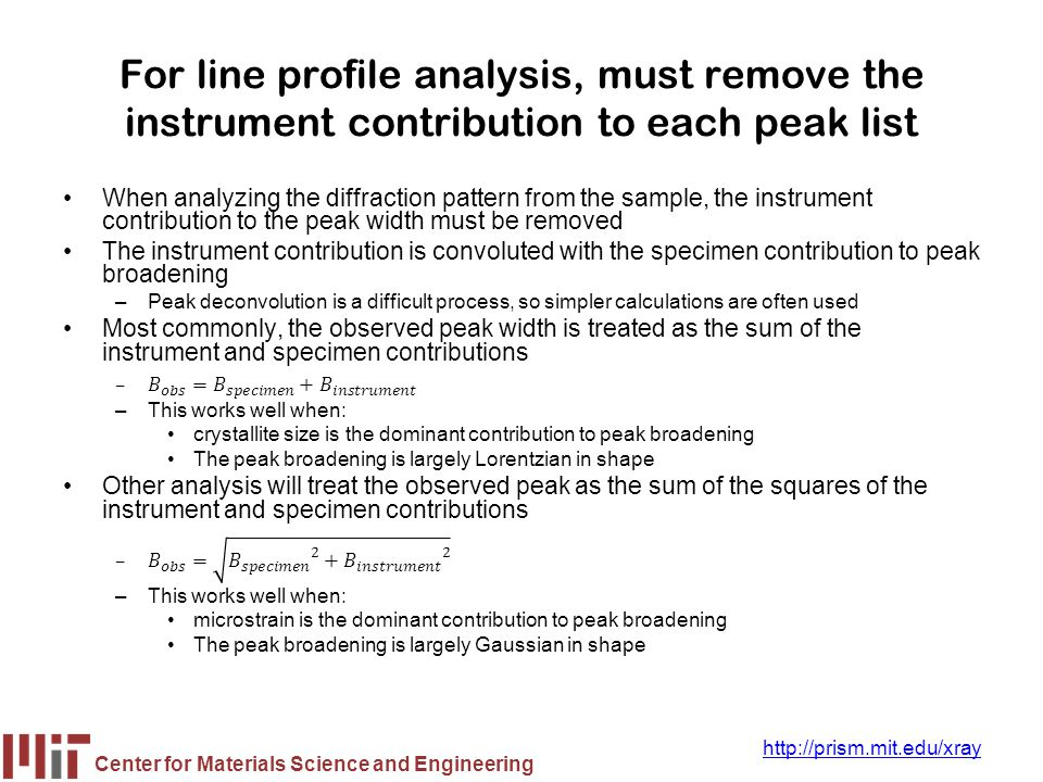 For line profile analysis, must remove the instrument contribution to each peak list