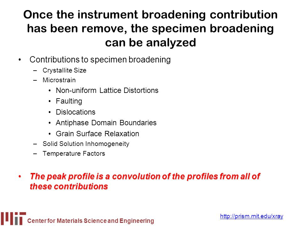 Once the instrument broadening contribution has been remove, the specimen broadening can be analyzed