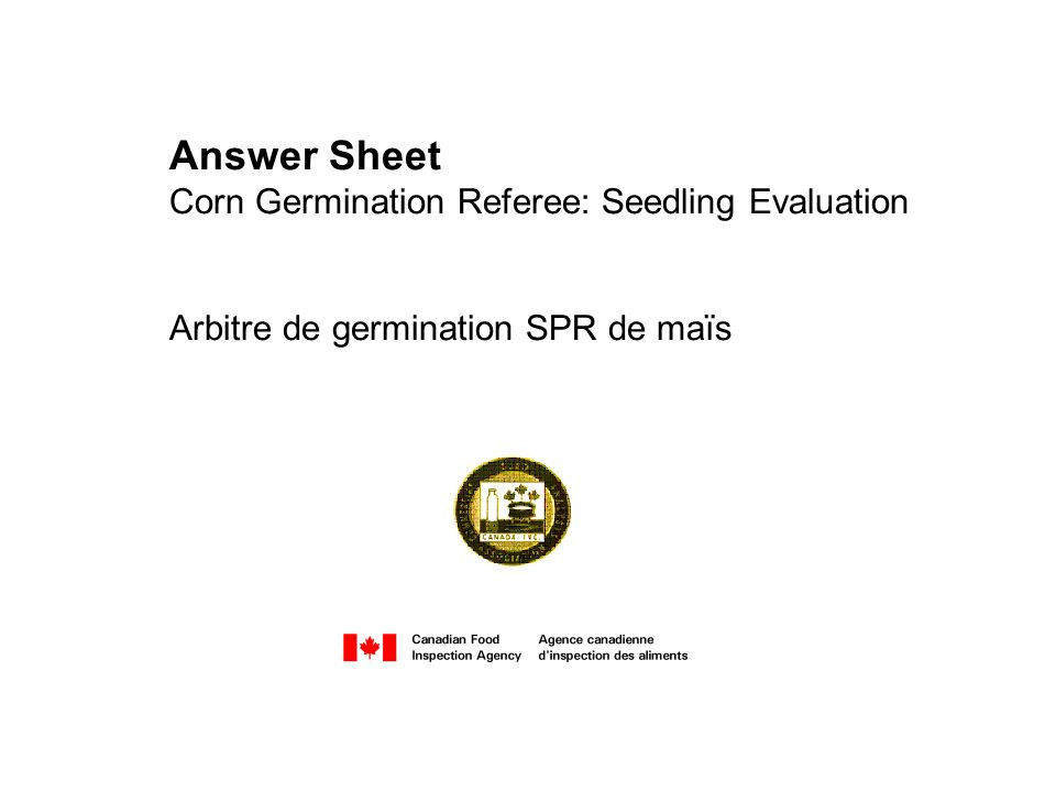Answer Sheet Corn Germination Referee: Seedling Evaluation Arbitre de germination SPR de maïs