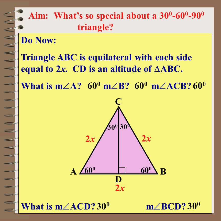 Aim: What's so special about a 300-600-900 triangle