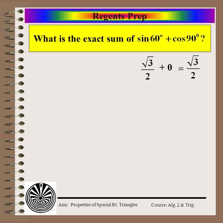 Regents Prep What is the exact sum of + 0