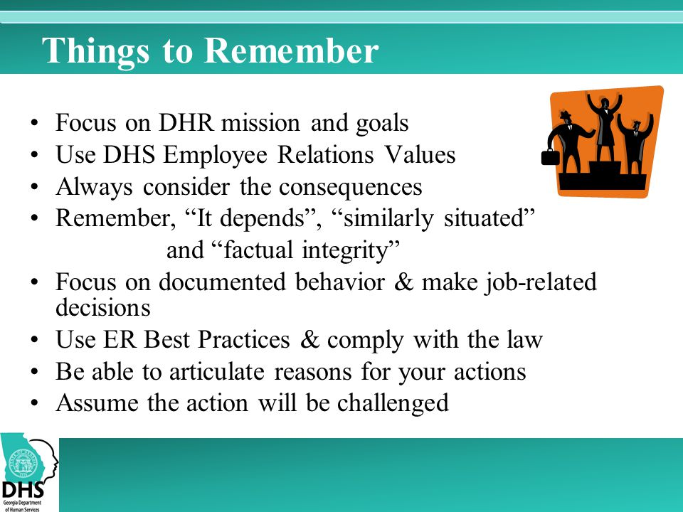 Things to Remember Focus on DHR mission and goals