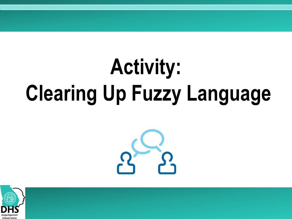 Activity: Clearing Up Fuzzy Language