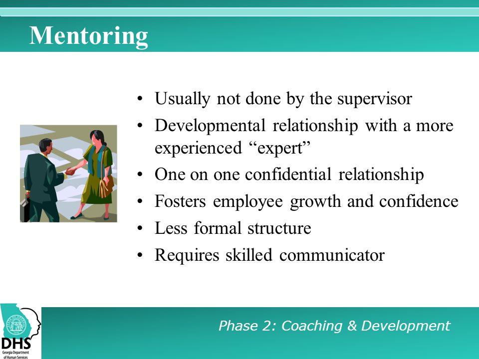 Mentoring Usually not done by the supervisor